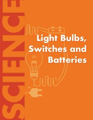 Light Bulbs, Switches and Batteries