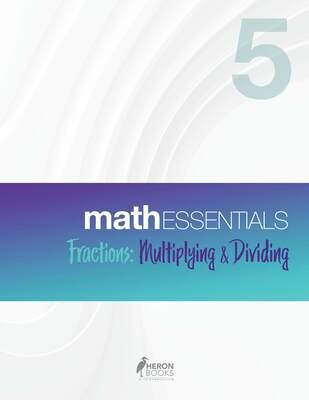 Math Essentials 5 – Fractions: Multiplying & Dividing