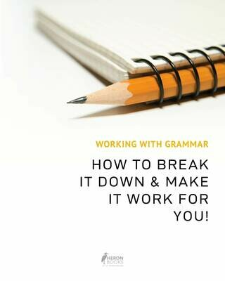 Working With Grammar - How to Break it Down and Make it Work for You!
