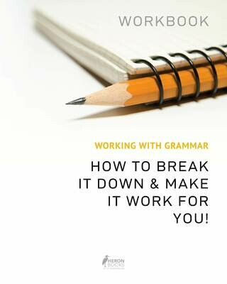 Working With Grammar Workbook - How to Break it Down and Make it Work for You!