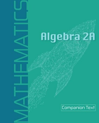 Algebra 2A - Companion Text