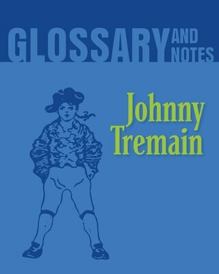 Glossary and Notes - Johnny Tremain