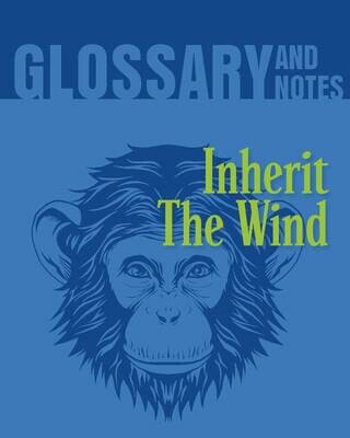 Glossary and Notes - Inherit the Wind
