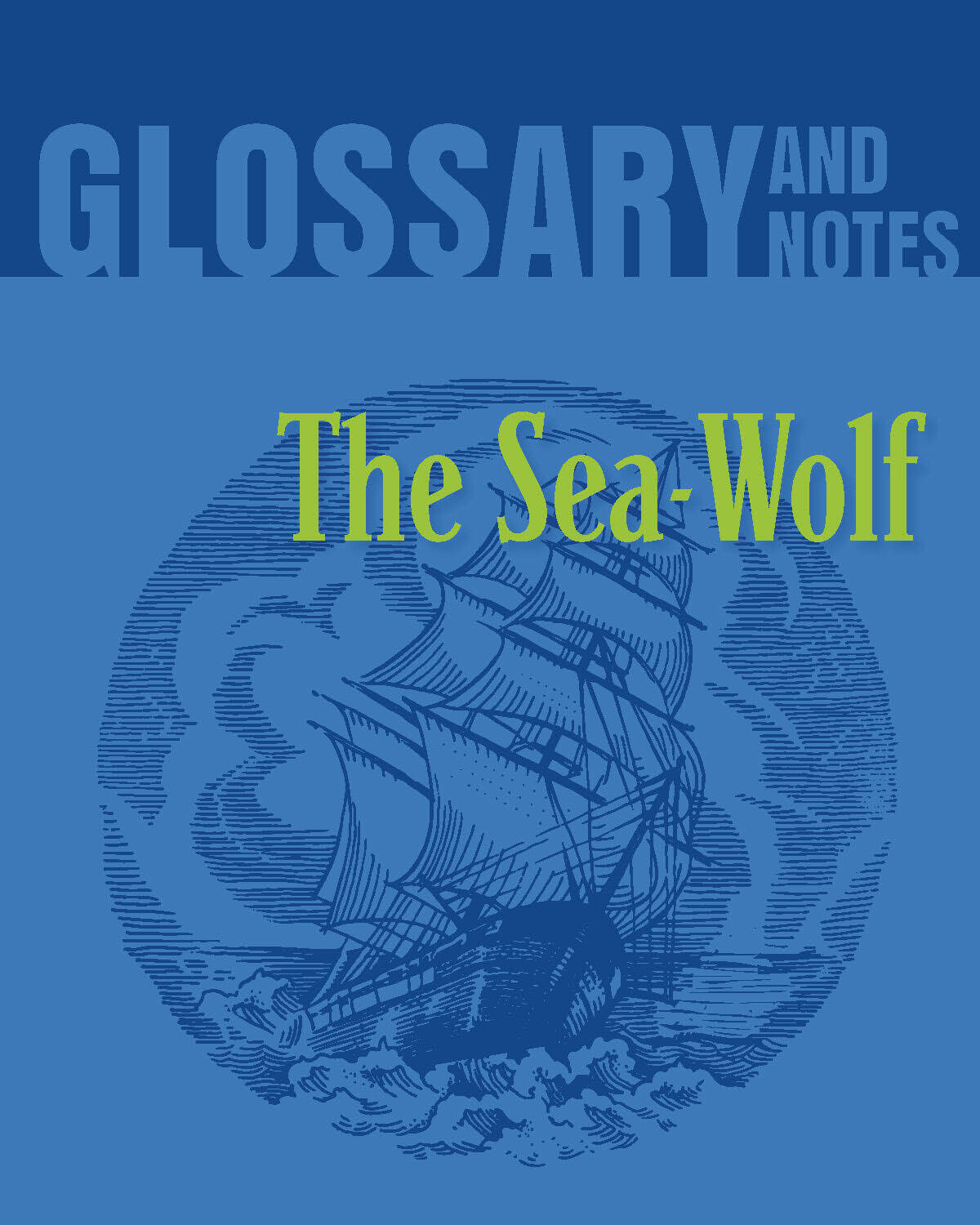 Glossary and Notes: The Sea-Wolf