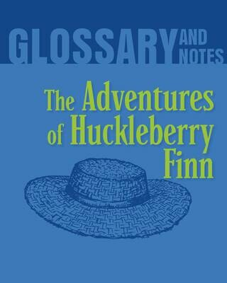 Glossary and Notes: The Adventures of Huckleberry Finn