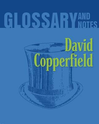 Glossary and Notes: David Copperfield