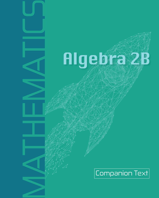 Algebra 2B - Companion Text