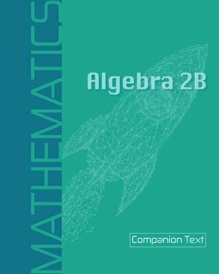 Algebra 2B - Companion Text