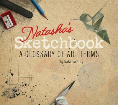 Natasha's Sketchbook - A Glossary of Art Terms