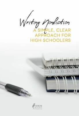 Writing Nonfiction - A Simple, Clear Approach for High Schoolers