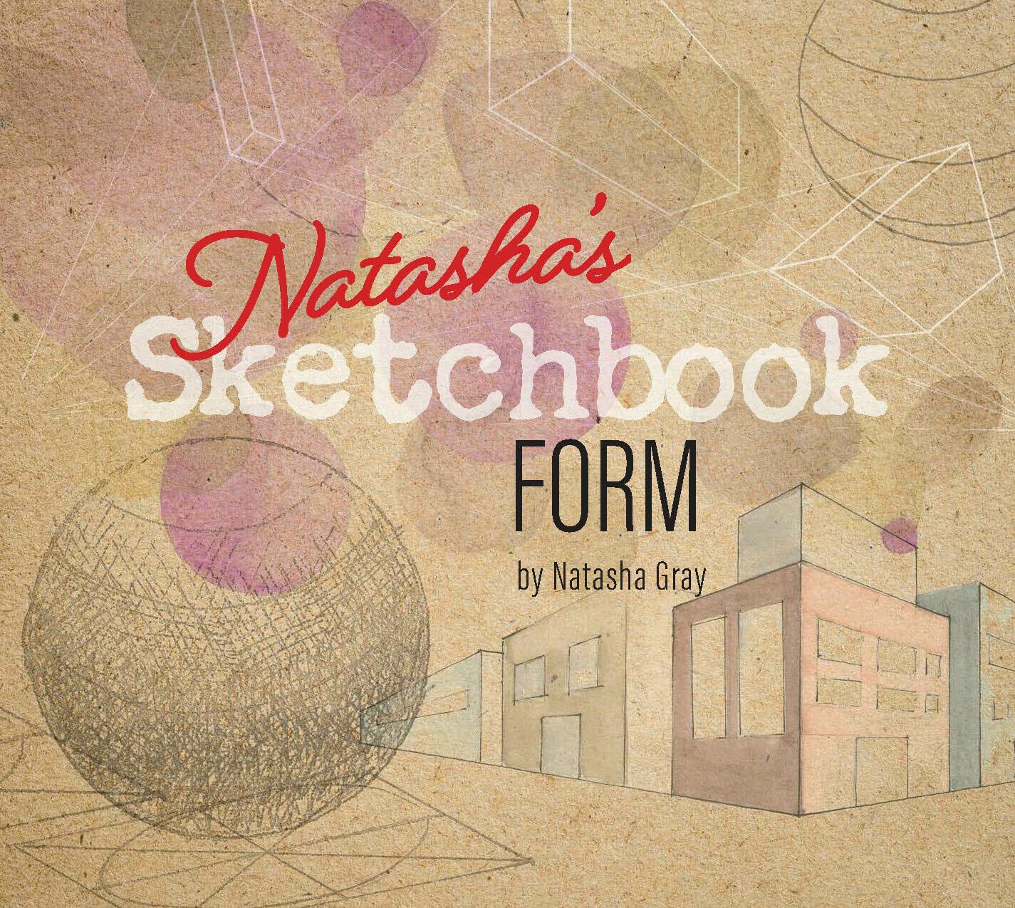 Natasha's Sketchbook - Form