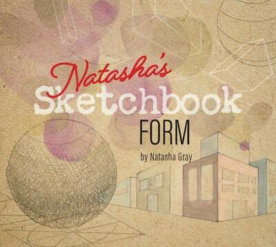 Natasha's Sketchbook - Form