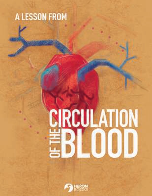 Ages 9-12 (Free Download) - A Lesson from: Circulation of the Blood