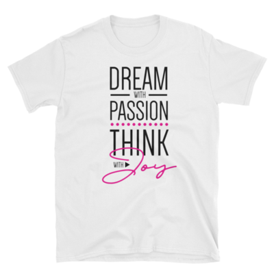 Dream with Passion, Think with Joy