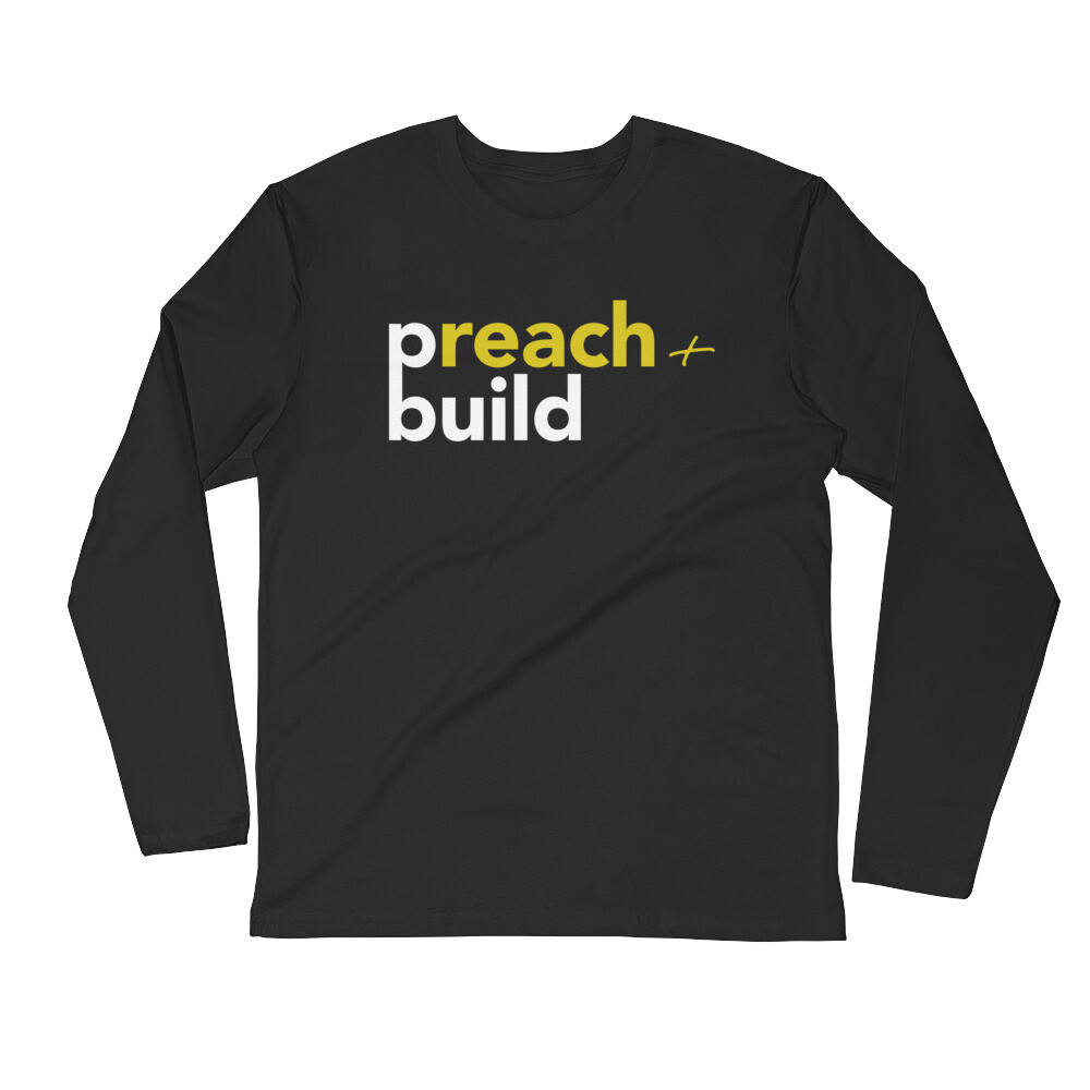 Preach & Build Long Sleeve