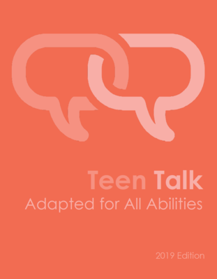 Teen Talk Adapted for All Abilities (2019)