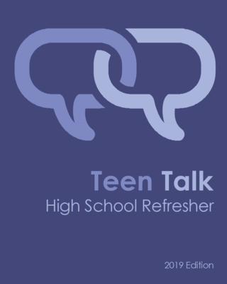 Teen Talk High School Refresher (2019)