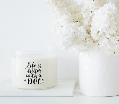 Life Is Better With A Dog Candle