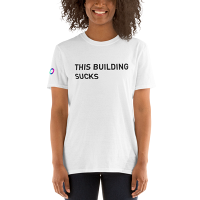 This Building Sucks Unisex T-Shirt White
