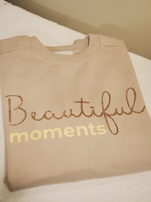 Beautiful moments _ Mom Sweatshirt