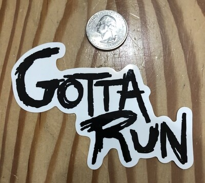 Gotta Run Lifestyle Word Only Sticker