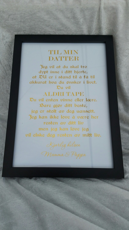 Til min Datter / Sønn bilde i gull metalic tekst som jeg har diktet selv. inkl sort ramme