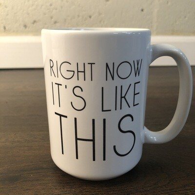 """Right Now"" Mug"