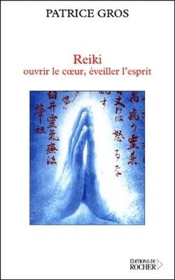 Reiki, ouvrir le coeur, éveiller l'esprit