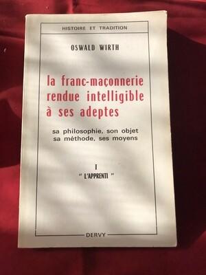 La Franc-maçonnerie rendue intelligible à ses adeptes (Apprenti)