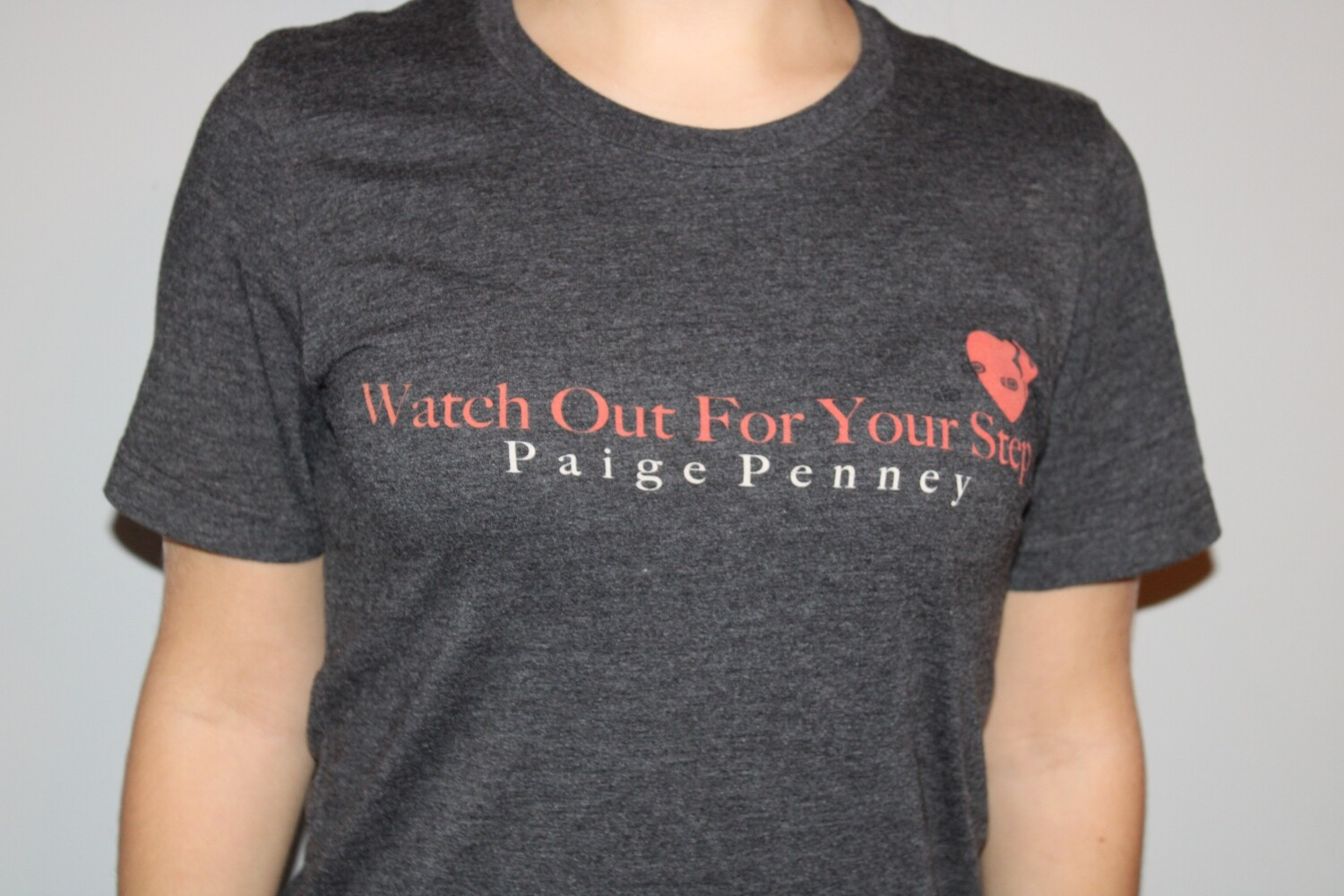 "Paige Penney ""Watch Out For Your Step"" T-Shirt"