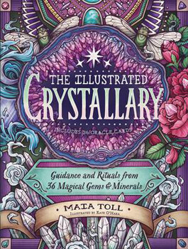 Illustrated Crystallary:  Guidance and Rituals from 36 Magical Gems and Minerals