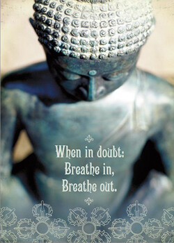 Greeting Card - When In Doubt, Breathe In, Breathe Out