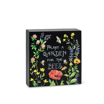 Wooden Block Sign - Plant A Garden For The Bees
