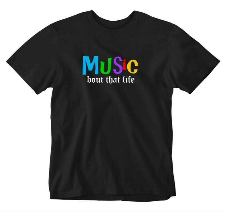 Bout That Life - Music Tee
