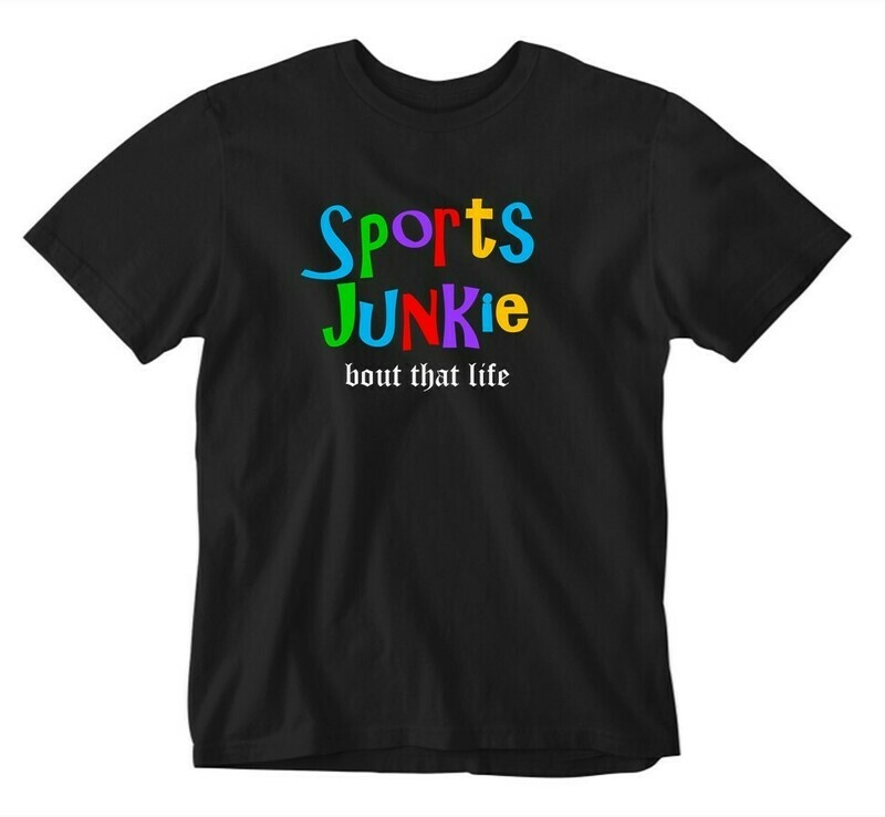 Bout That Life - Sports Junkie Tee