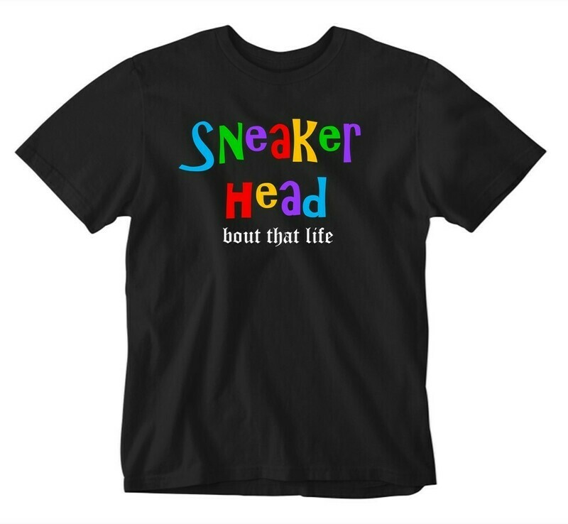 Bout That Life - Sneaker Head Tee
