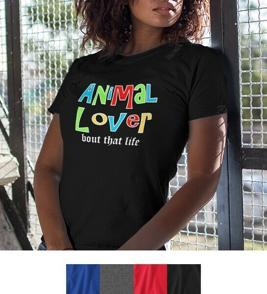 Bout That Life - Animal Lover Tee