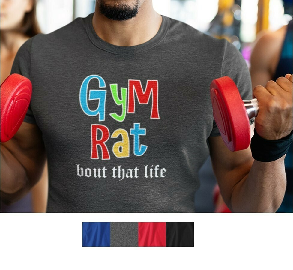 Bout That Life - Gym Rat Tee