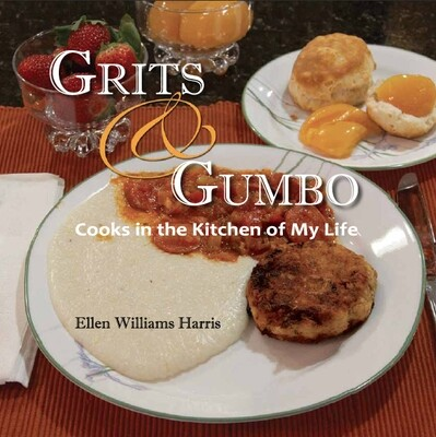 GRITS & GUMBO - Cooks in the Kitchen of My Life (Book)