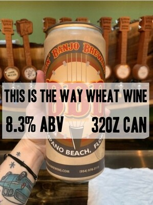 32oz Crowler - This Is The Way Wheat Wine 8.3% ABV