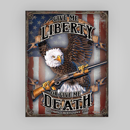 """Give Me Liberty"" Tin Sign"