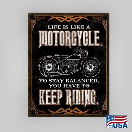 """""""Life is Like A Motorcycle"""" Tin Sign"""