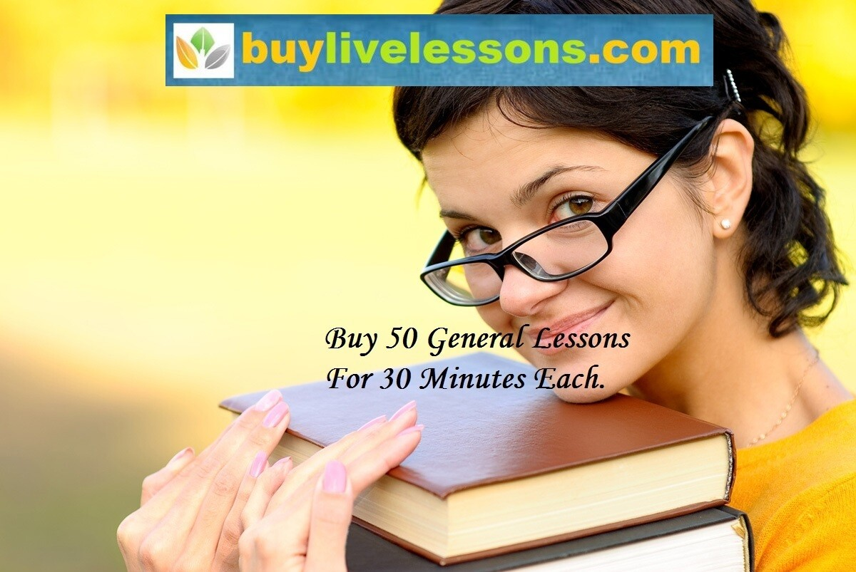 BUY 50 GENERAL LIVE LESSONS FOR 30 MINUTES EACH.