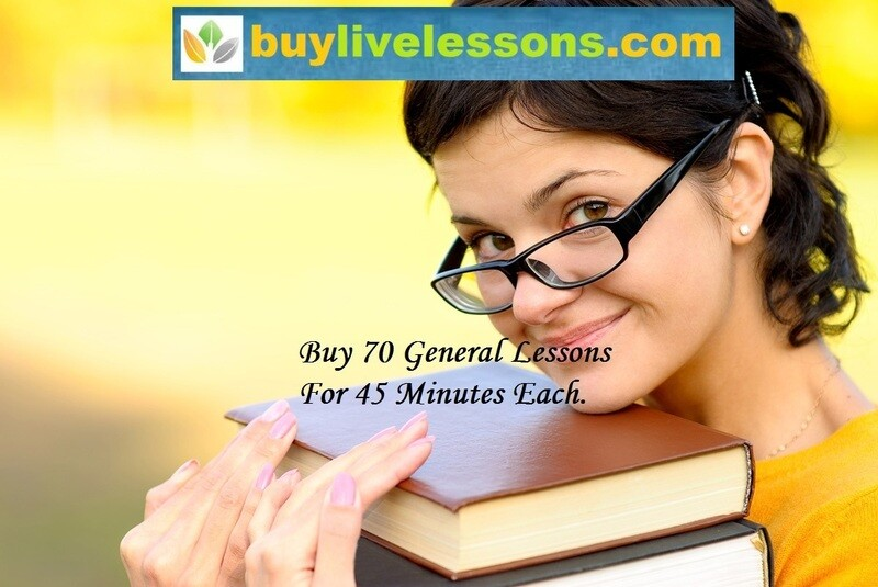 BUY 70 GENERAL LIVE LESSONS FOR 45 MINUTES EACH.