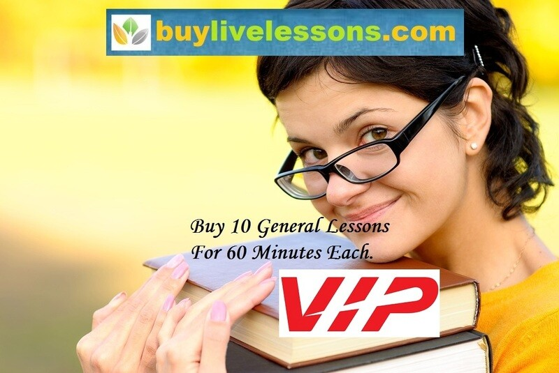 BUY 10 VIP GENERAL LIVE LESSONS FOR 60 MINUTES EACH.