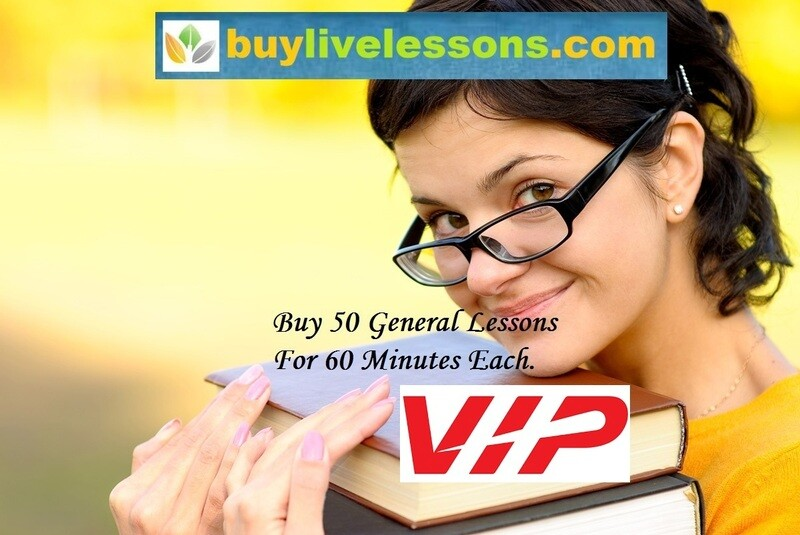 BUY 50 VIP GENERAL LIVE LESSONS FOR 60 MINUTES EACH.