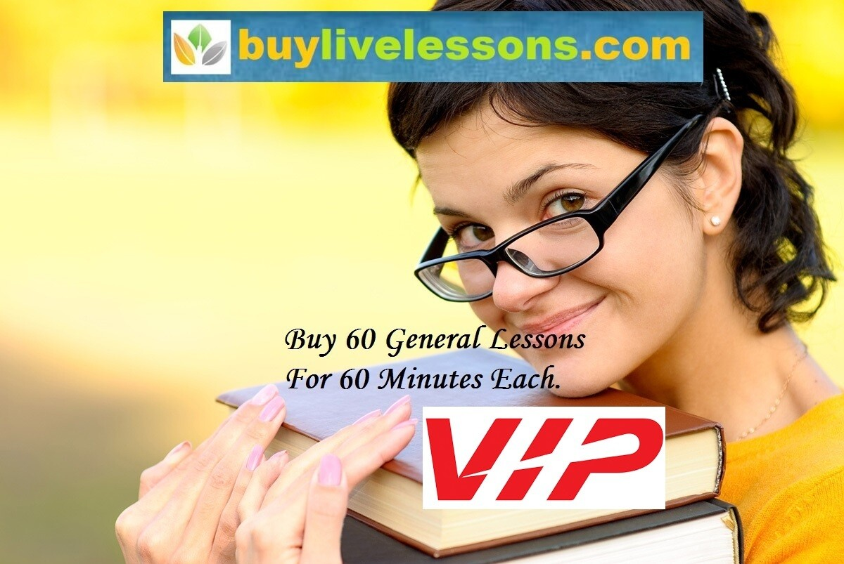 BUY 60 VIP GENERAL LIVE LESSONS FOR 60 MINUTES EACH.