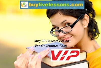 BUY 70 VIP GENERAL LIVE LESSONS FOR 60 MINUTES EACH.
