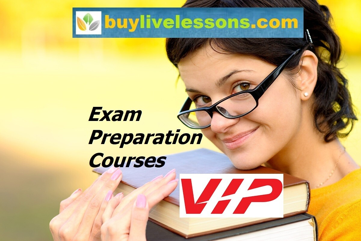 BUY 20 VIP EXAM PREPARATION LIVE LESSONS FOR 90 MINUTES EACH.