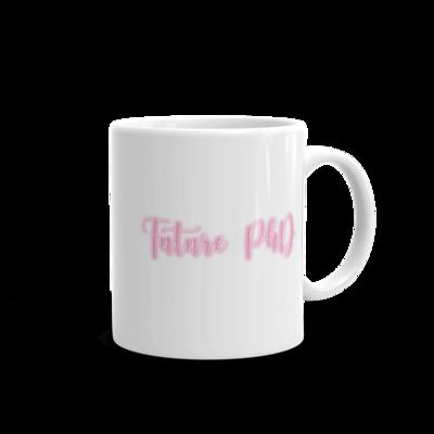 Future PhD Mug (Neon Pink)